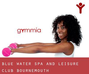 Blue Water Spa and Leisure Club Bournemouth